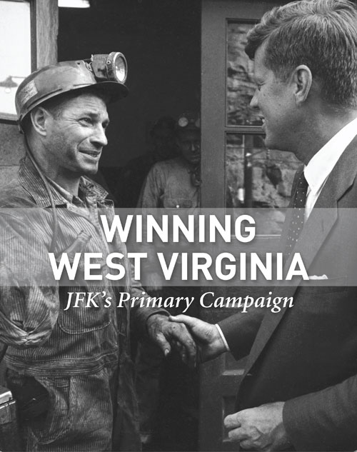 Winning West Virginia: JFK's Primary Campaign