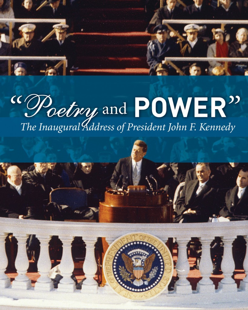 Poetry and Power: The Inaugural Address of President John F. Kennedy