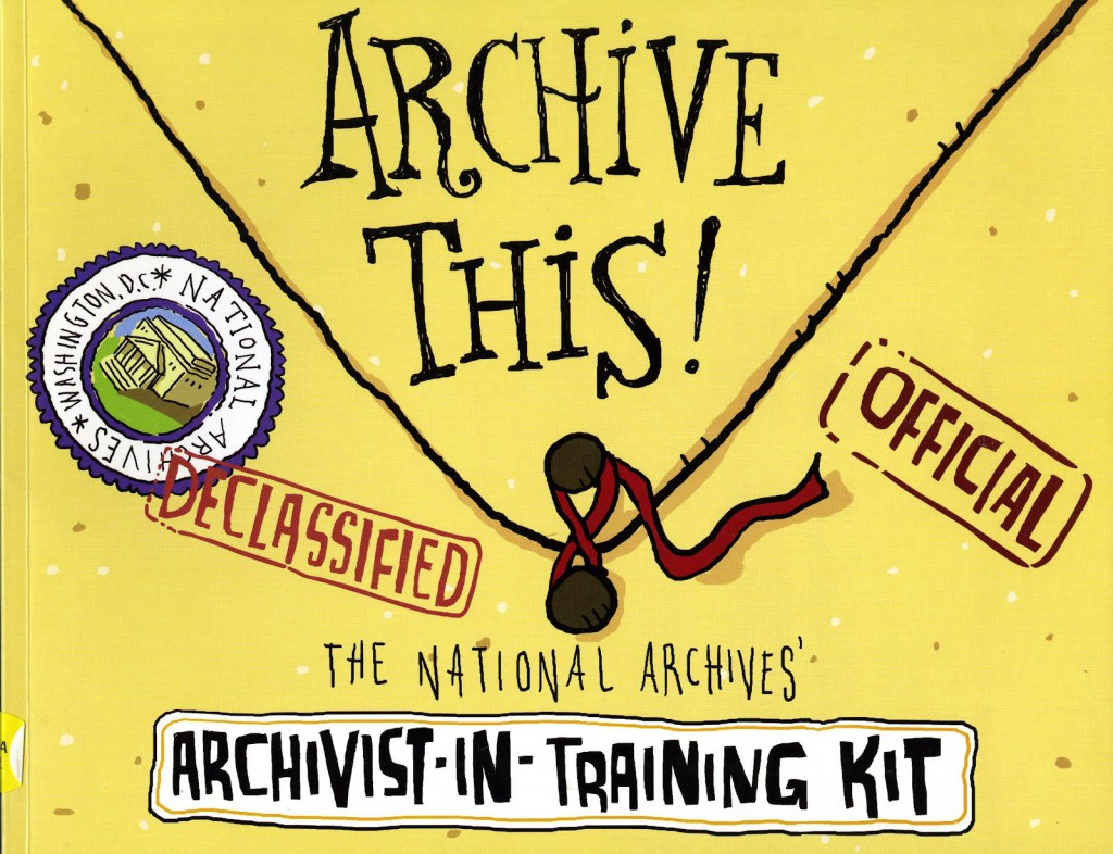 Archive This! The National Archives' Archivist in Training Kit